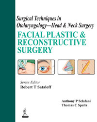 SURGICAL TECHNIQUES IN OTOLARYNGOLOGY  HEAD AND NEC SURGERY FAICAL PLASTIC AND RECONSTRUCTIVE SURGERY 1/2014
